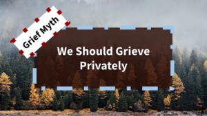 PetCloud - Grief Myth #6 - Grieve Privately
