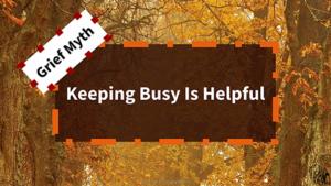 PetCloud - Grief Myth #5 - Keep Busy