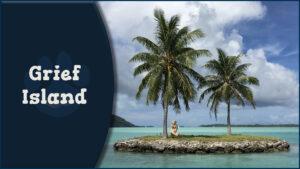 Grief Island