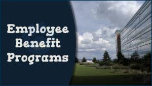 Employee Benefit Programs